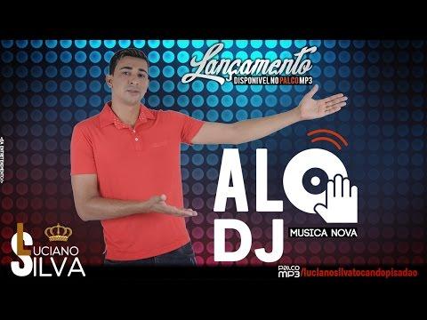 ALÔ DJ  -  LUCIANO SILVA