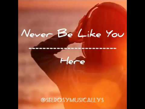 Selrosy Musicallys - Never be like you × Here (musically)