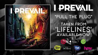i prevail   pull the plug