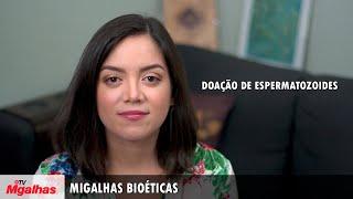 Migalhas Bioéticas - Doação de espermatozoides