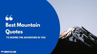 Mountain Quotes To Inspire The Adventure In You | Motivational Quotes | Quotes For Pictures