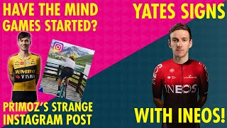 BREAKING NEWS! ADAM YATES TO INEOS & PRIMOZ STARTS THE TDF MIND GAMES!