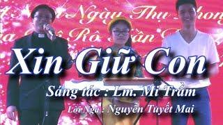 Xin Giữ Con - Sáng tác : Lm. Mi Trầm - Lời Nga : Nguyễn Tuyết Mai
