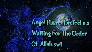 Angel Hazrat Israfeel a.s Story In Urdu