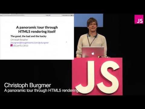 Christoph Burgmer: A Panoramic Tour Through HTML5 Rendering Itself -- JSConf EU 2013