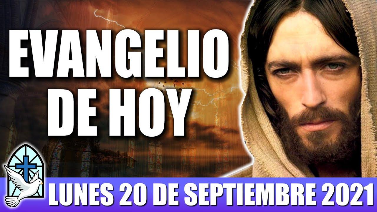 Evangelio De Hoy LUNES 20 De SEPTIEMBRE 2021 El Evangelio Del Día De Hoy