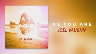 """Joel Vaughn - """"As You Are"""""""
