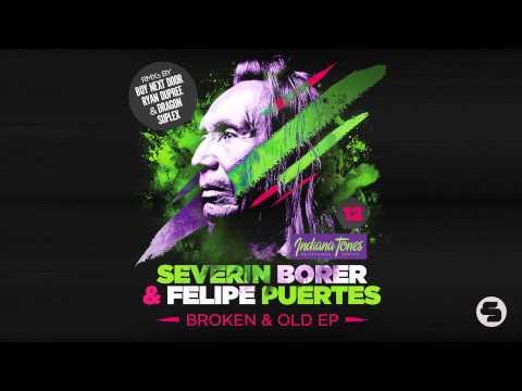 Severin Borer & Felipe Puertes - Broken and Old (Dragon Suplex Remix)