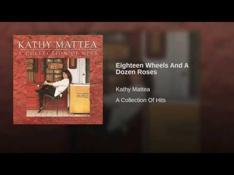 Eighteen Wheels And A Dozen Roses