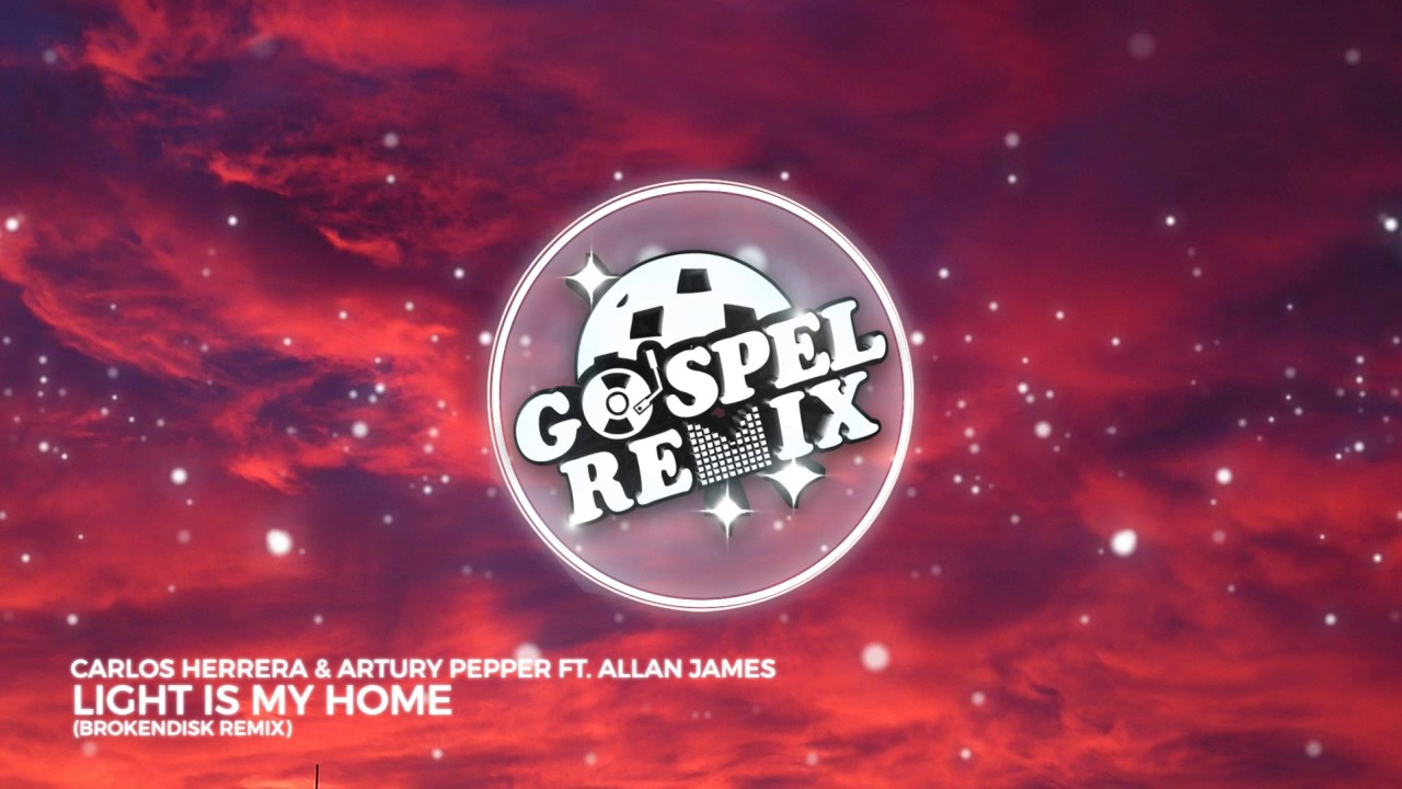 Allan James - Light Is My Home (BrokenDisk Remix) [Progressive House Gospel]