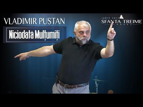 Niciodata Mulțumiți - Vladimir Pustan • Biserica Sfânta Treime - Londra • Iunie 2017