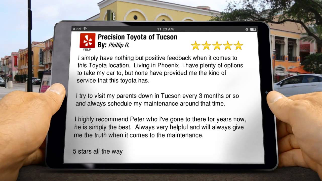 Precision Toyota Of Tucson Tucson Perfect 5 Star Review By Phillip R.