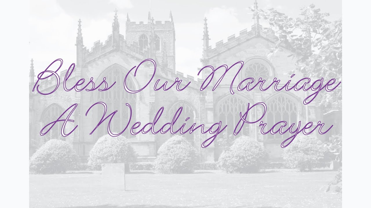 Bless Our Marriage A Wedding Prayer Poem