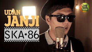 Download SKA 86 - UDAN JANJI (Reggae SKA Version)