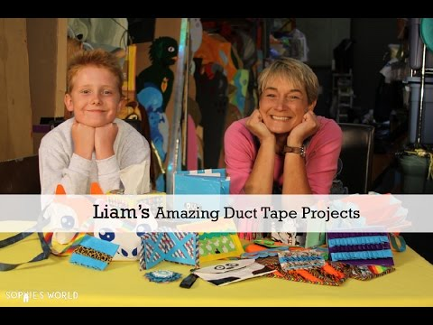 Liam's Amazing Duct Tape Projects|Sophie's World