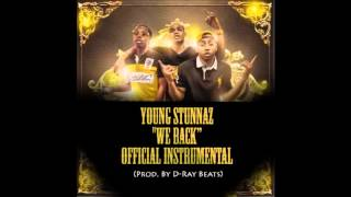 "OFFICIAL Young Stunnaz ""WE BACK"" Instrumental"