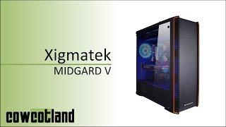 [Cowcot TV] Test boitier Xigmatek Midgard V