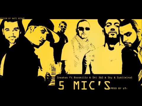 Sneakas Ft Booskillz & Shi 360 & Sky & Subliminal - 5 Mics.wmv