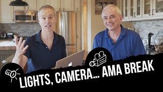 Lights, Camera… AMA Break