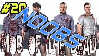 Mob of The Dead  (NOOB CHRONICLES)  EP. 20