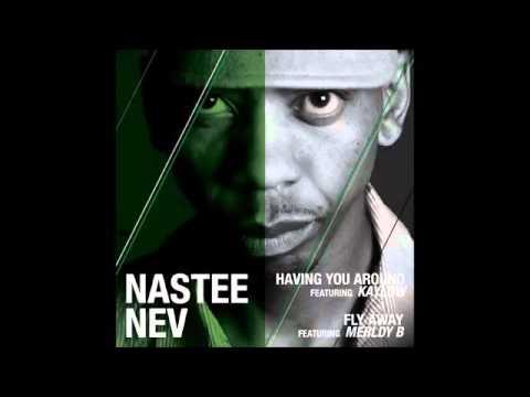 Nastee Nev   Having You Around Feat Kaylow