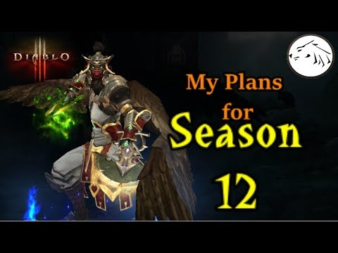 Diablo 3 My Plans for Season 12 - What are you playing?