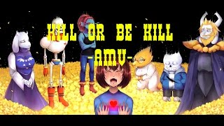 Undertale (AMV)  Kill or be Killed