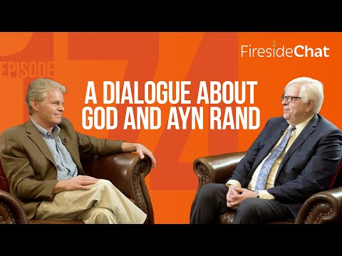 Fireside Chat Ep. 174 — God vs. Ayn Rand: A Dialogue