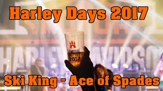 Ace of Spades - Motörhead - Country Style - Ski King - Harley Days 2017