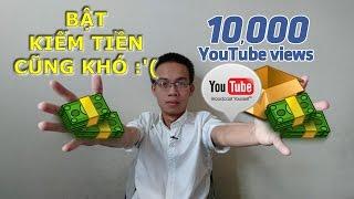 10000 views mới cho bật kiếm tiền trên YouTube? What the phở? Sao lại thế?