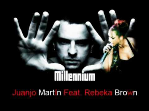 Juanjo Martin Feat. Rebeka Brown - Millenium (Albert Neve 2010 Remix)
