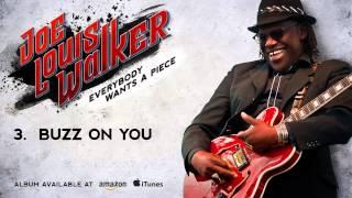 Joe Louis Walker - Buzz On You (Everybody Wants A Piece)