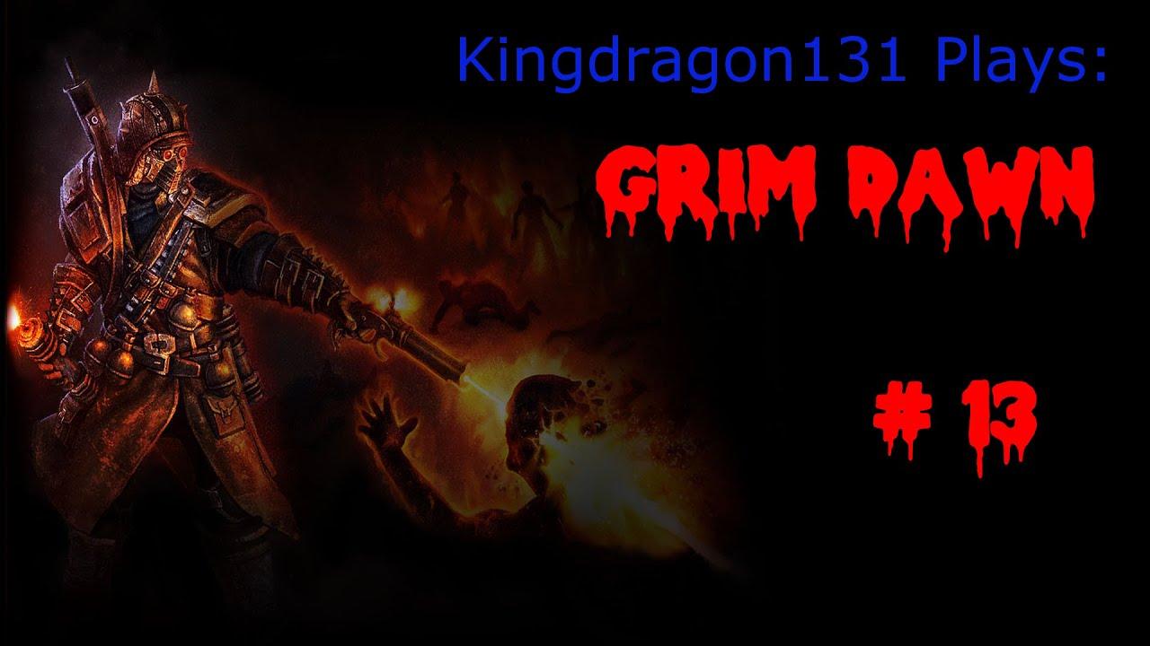 Grim Dawn Episode 13 featuring THE TESSA: Bloodsworn Enemies!