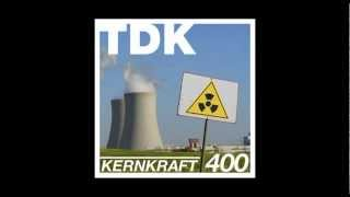 TDK Kernkraft 400