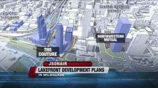 JS OnAir: Major makeover for Milwaukee lakefront downtown