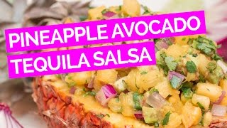 Pineapple Avocado & Tequila Salsa Recipe