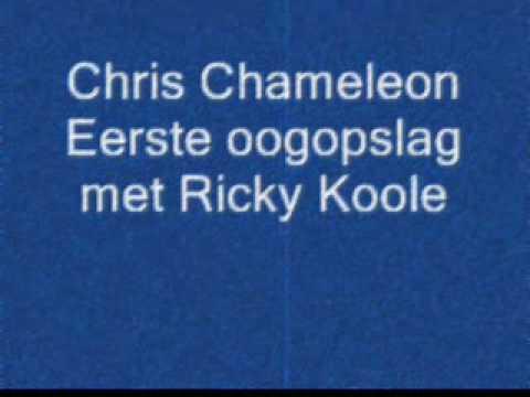 Chris Chameleon Eerste Oogopslag met Ricky Koole