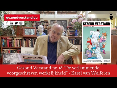 Karel van Wolferen leest voor uit Gezond Verstand nr 18: De verlammende voorgeschreven werkelijkheid
