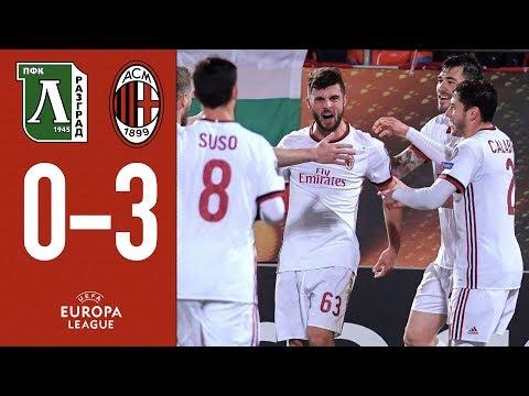 Highlights Ludogorets 0-3 AC Milan - Europa League 2017/18