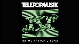 Telepopmusik - Fever (Populette Remix)