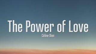 Céline Dion - The Power Of Love (Lyrics)