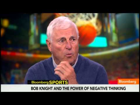 Bobby Knight on `The Power of Negative Thinking'