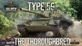 Type 59 -  The Thoroughbred! Review/Guide - Wot Blitz