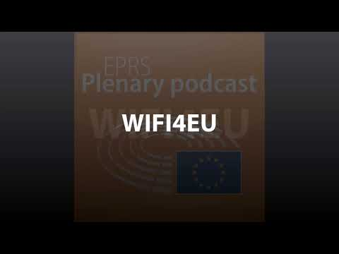 WIFI4EU – Promotion of internet connectivity in local communities [Plenary Podcast]