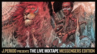 J.PERIOD Presents The Live Mixtape: Messengers Edition [Fela & Marley Tribute]