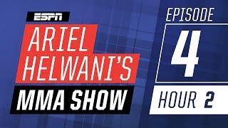 Francis Ngannou, Rosendo Sanchez [Episode 4/Hour 2] | Ariel Helwani's MMA Show | ESPN