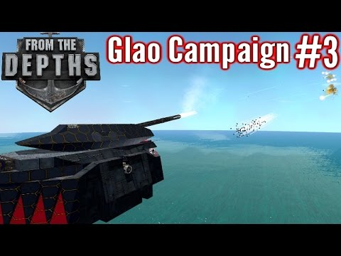 From The Depths   Part 3   Anti-Missile Cannon Bunker!   Glao Campaign Gameplay