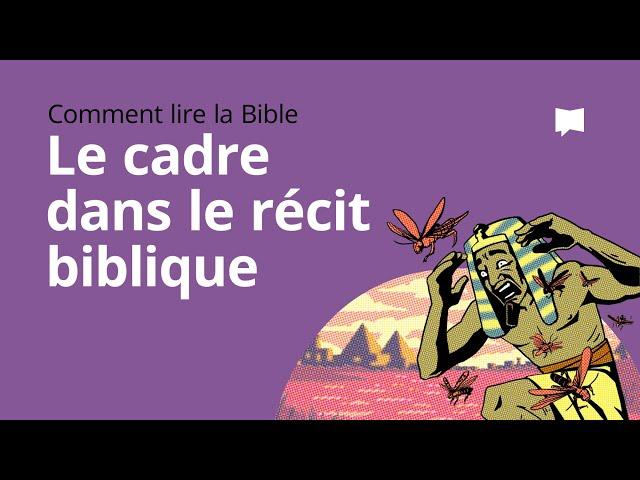 Le Cadre dans le Récit Biblique
