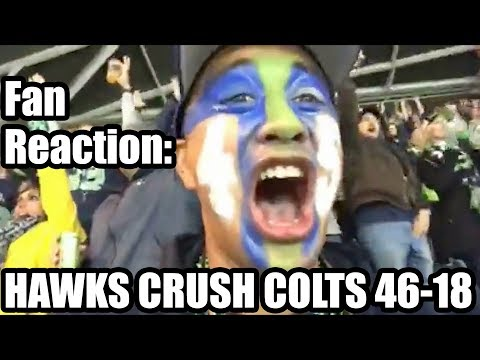 FAN REACTION: Seahawks Crush the Colts 46-18!