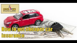 How to Get Cheaper Car Insurance - Unknown SecrectDTC-UKDriving Test UK